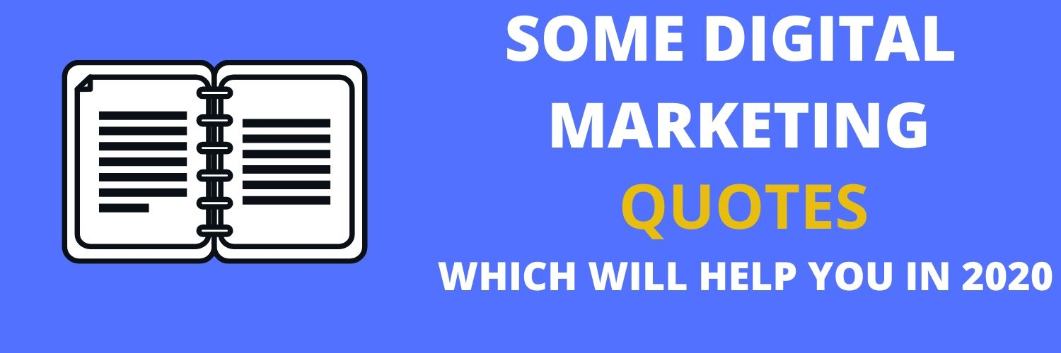 Latest Digital marketing quotes which will help you excel